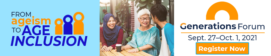 From Ageism to Age Inclusion - Generations Forum