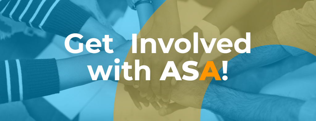 Text reads: Get Involved with ASA!