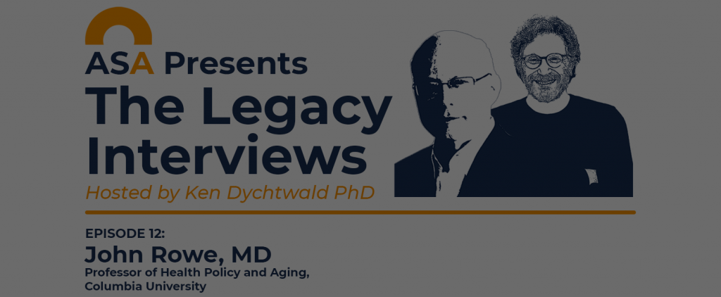 ASA Legacy Interviews - Episode 12 with John Rowe, MD