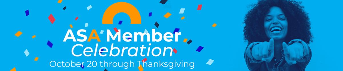 ASA Member Celebration October 20 through Thanksgiving